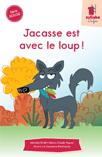 Jacasse est avec le loup !